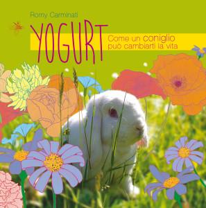 copertina del libro Yogurt Come un coniglio può cambiarti la vita